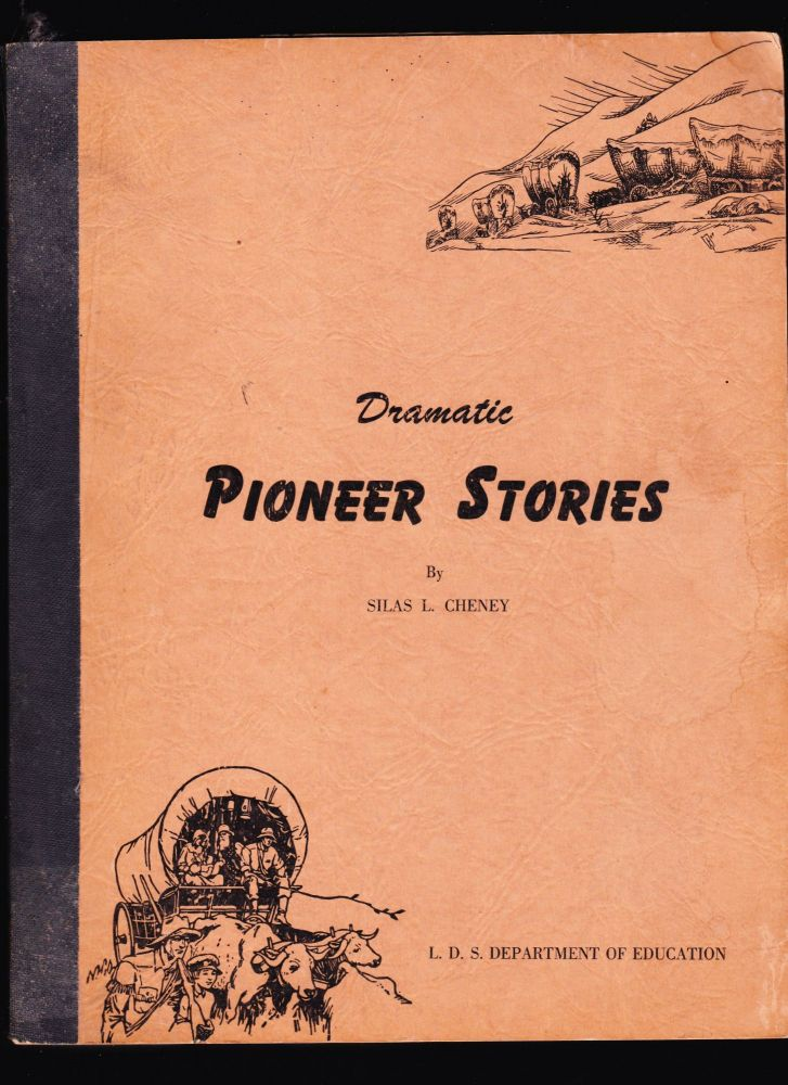 Dramatic Pioneer Stories. Silas L. Cheney.