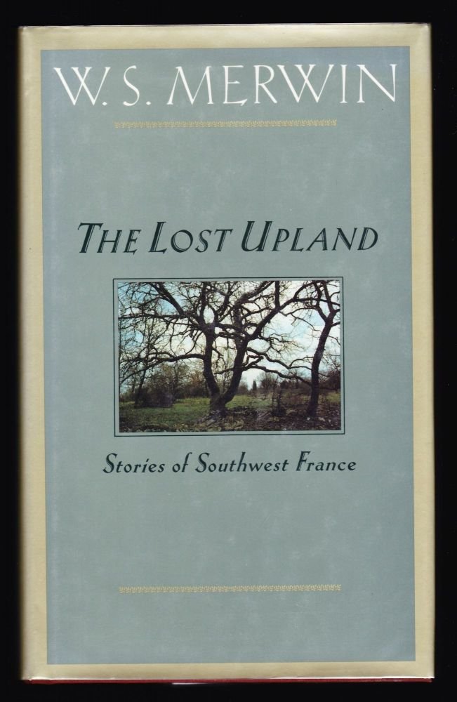 The Lost Upland. W. S. Merwin.