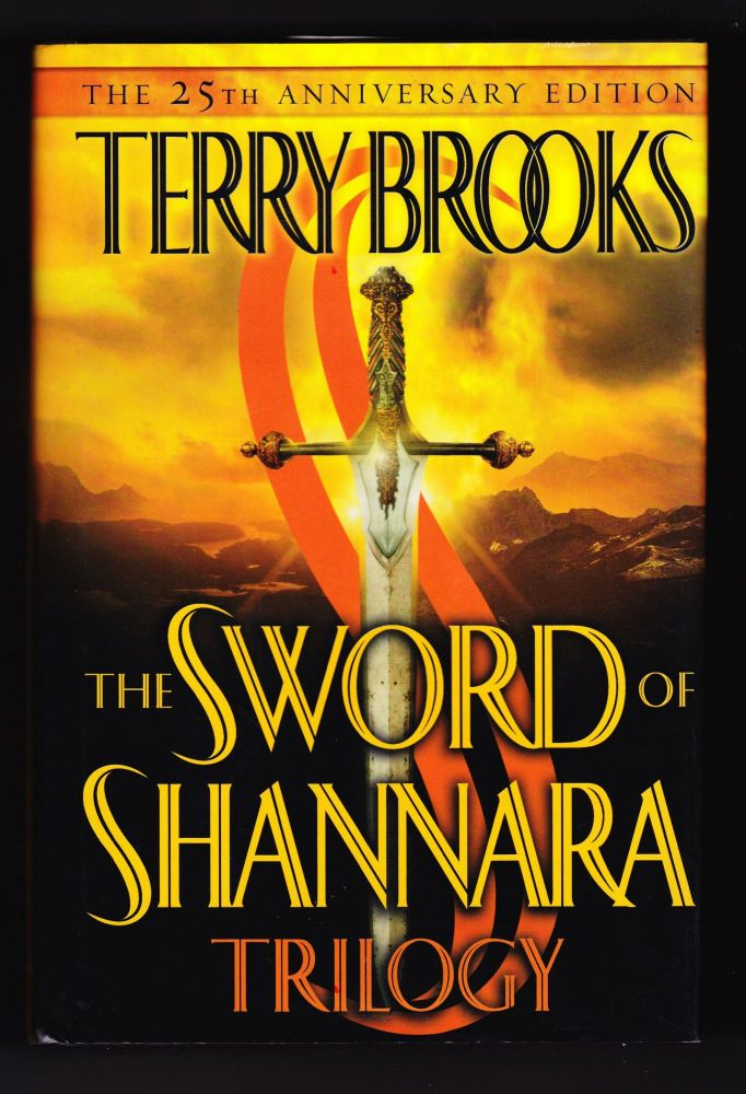The Sword of Shannara Trilogy, THe 25th Anniversary Edition. Terry Brooks.