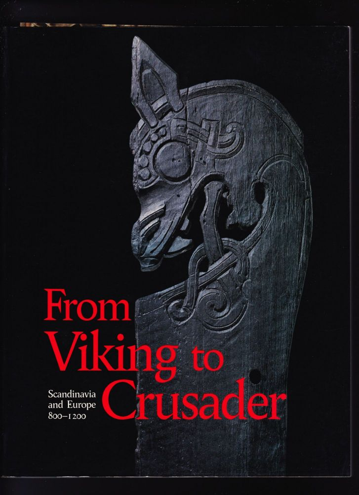 From Viking to Crusader, Scandinavia and Europe 800-1200