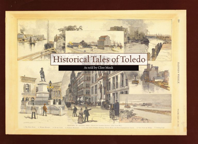 Historical Tales of Toledo. Clint Mauk.