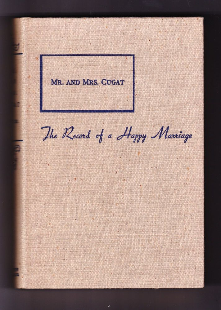 Mr. and Mrs. Cugat, The Record of a Happy Marriage. Isabel Scott Rorick.