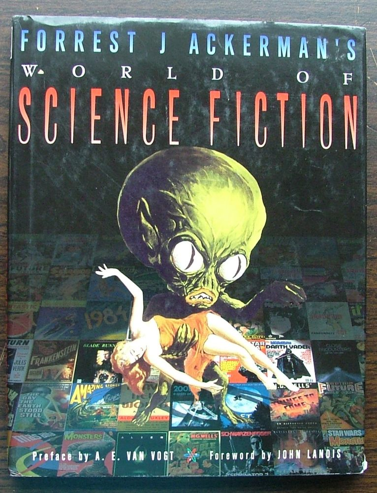 Forrest J. Ackerman's World of Science Fiction. Forrest J. Ackerman.