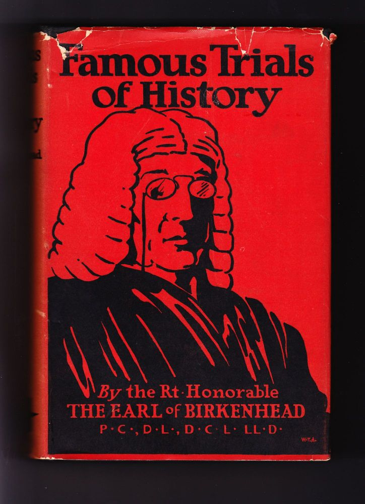 Famous Trials of History. Rt. Honorable The Earl of Birkenhead.