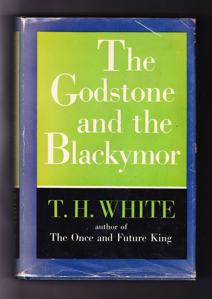 The Godstone and the Blackymor. T. H. White.