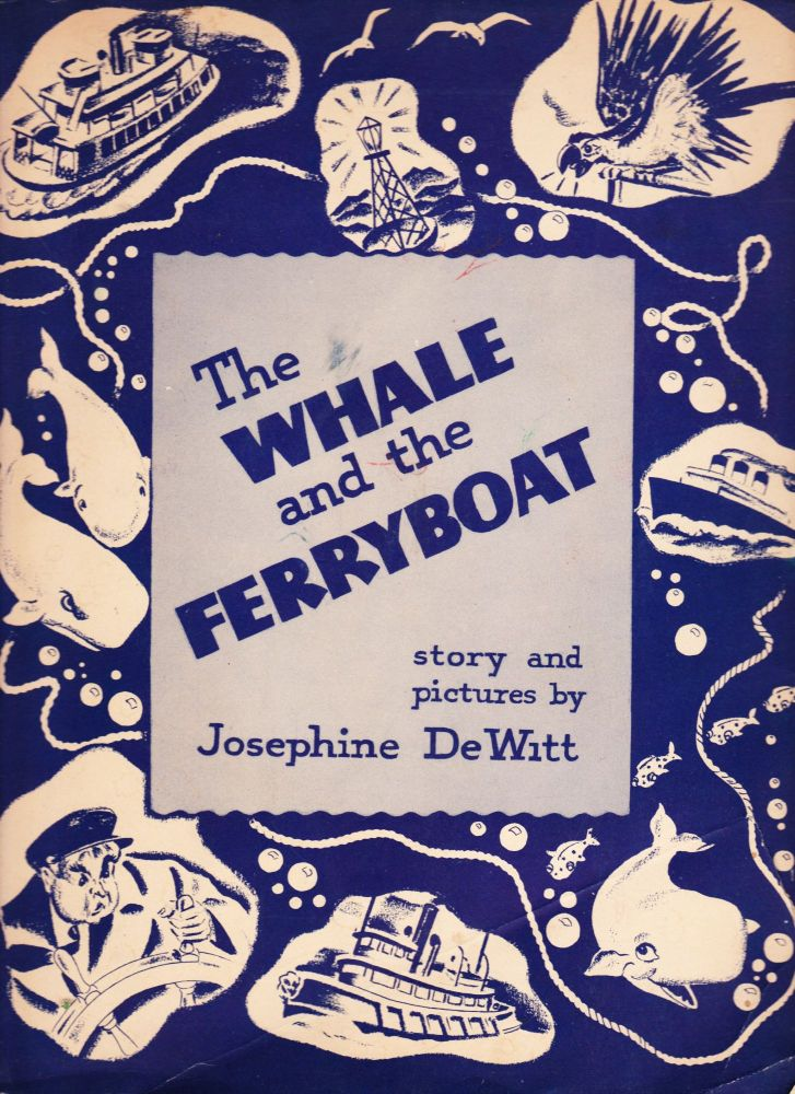 The Whale and the Ferryboat. Josephine DeWitt.