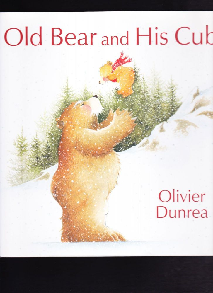 Old Bear and His Cub. Olivier Dunrea.