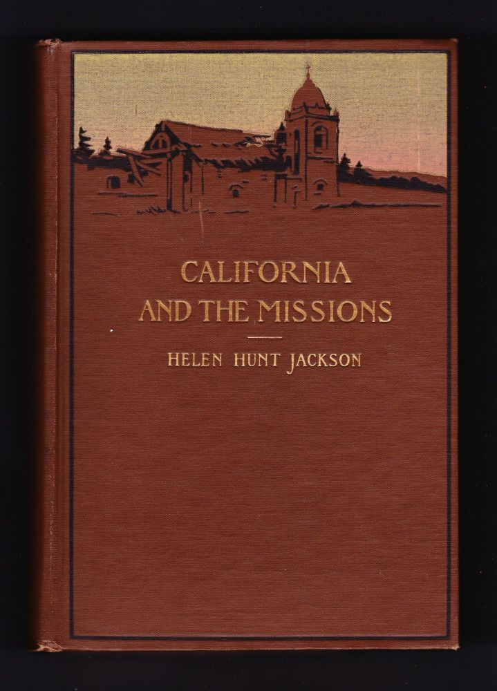 Glimpses of California and the Missions. Helen Hunt Jackson.