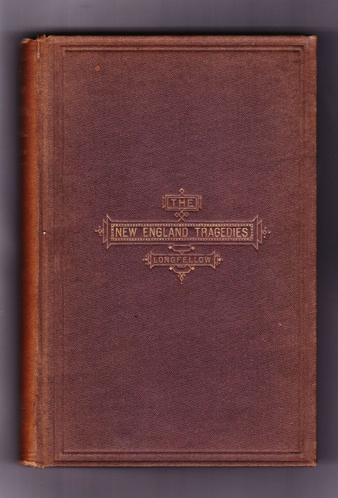 The New England Tragedies. Henry Wadsworth Longfellow.