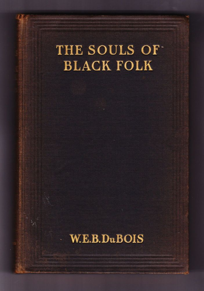 The Souls of Black Folks. W. E. Burghardt DuBois.