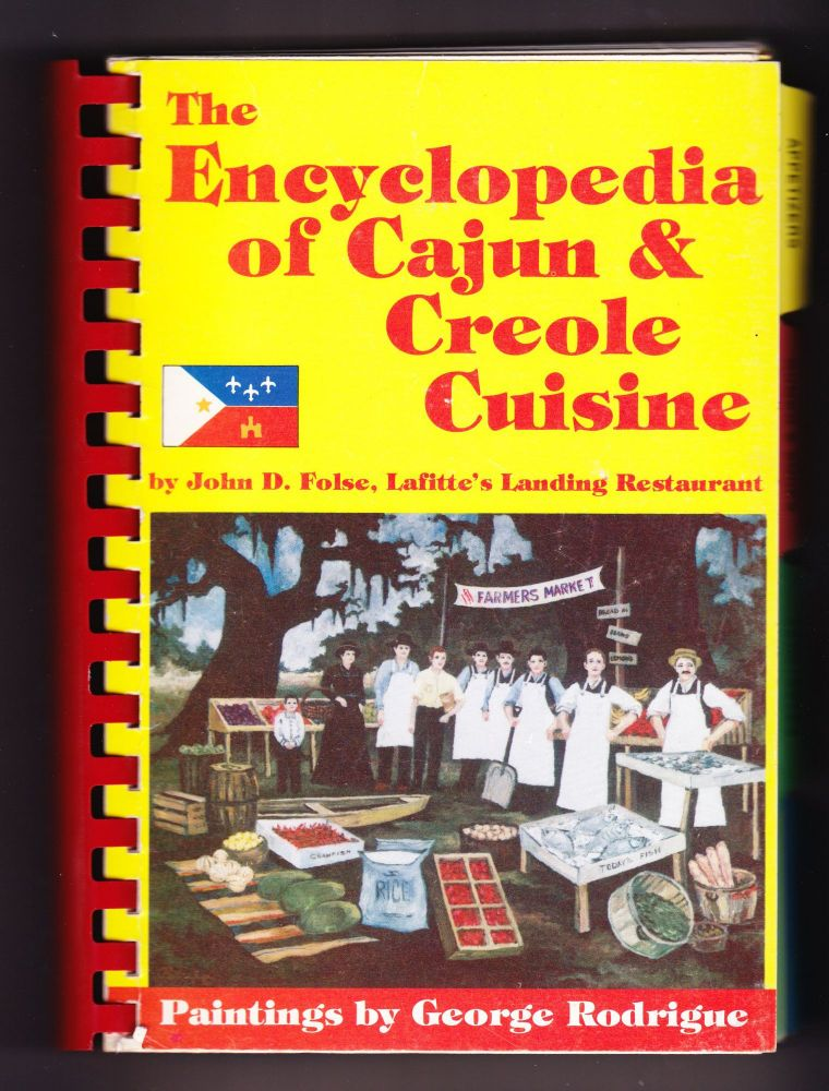 The Encyclopedia of Cajun Creole Cuisine. John D. Folse.