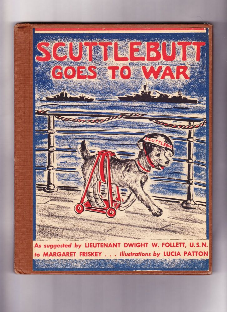 Scuttlebutt Goes to War. Dwight W. Follett, Margaret Friskey.