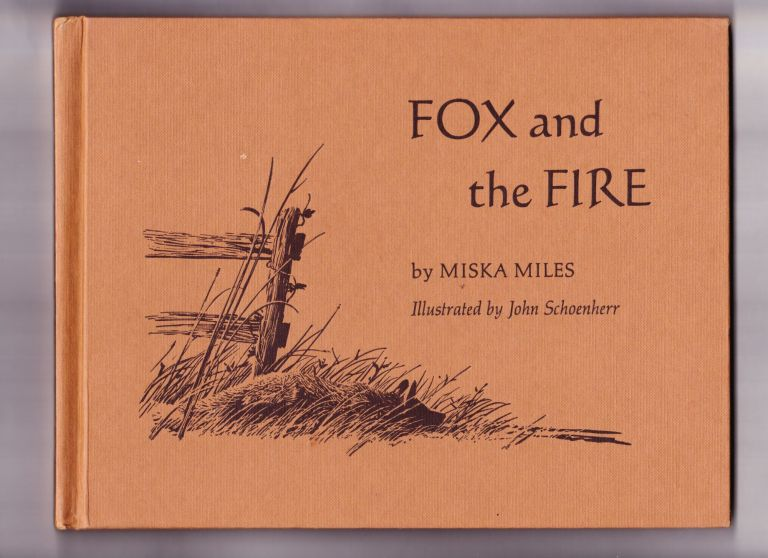 Fox and the Fire. Miska Miles.