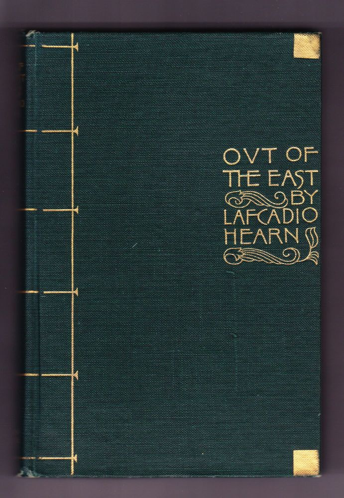 """""""Out of the East."""" Reveries and Studies in New Japan. Lafcadio Hearn."""