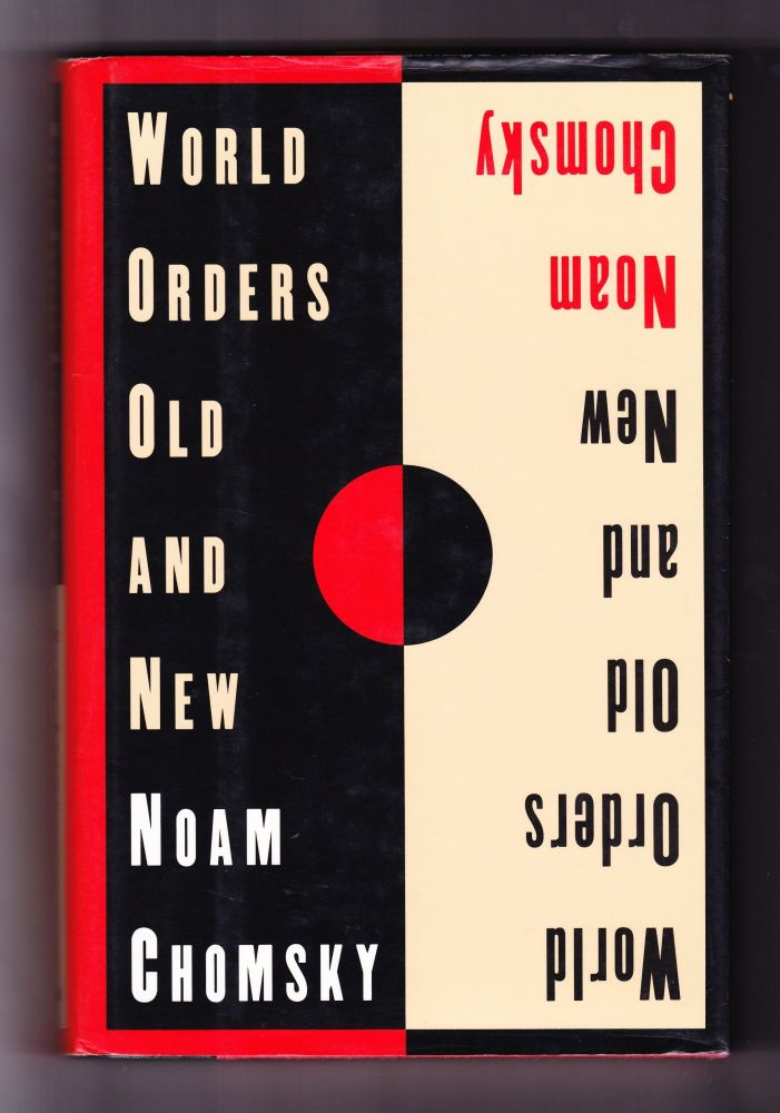 World Orders Old and New. Noam Chomsky.