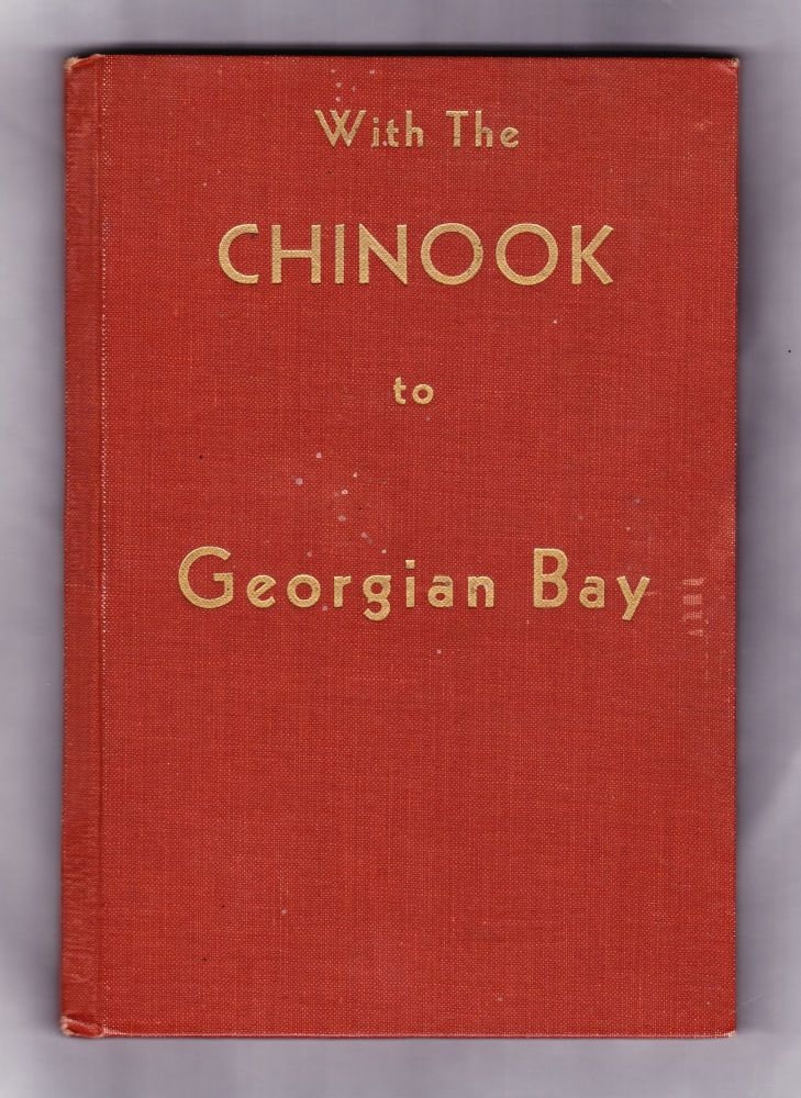 With the Chinook to Georgian Bay. R. S. Lingard, Dr. F. R. Warren.