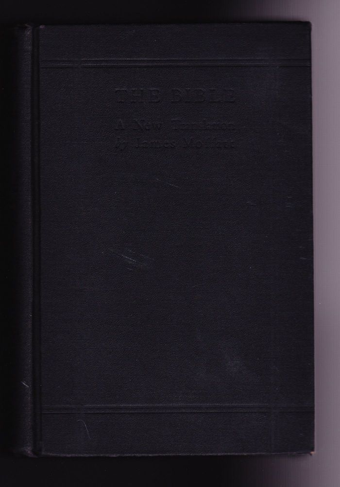 The Bible, A New Translation Containing the Old and New Testaments. James Moffat.