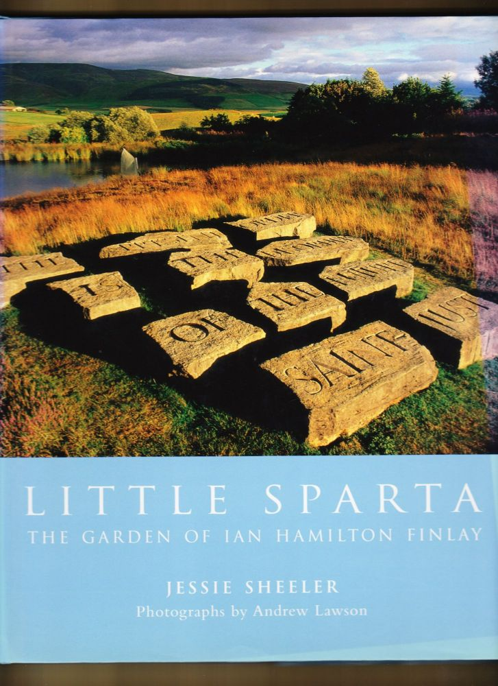 Little Sparta, The Garden of Ian Hamilton Finlay. Jessie Sheeler.