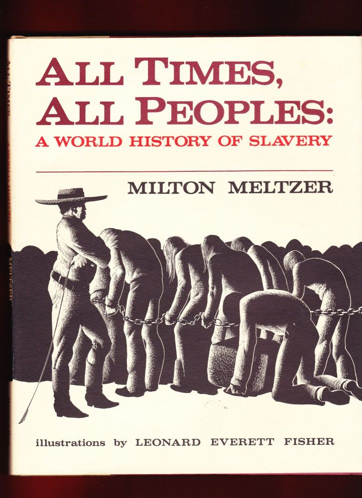 All Times, All People, A World History of Slavery. Milton Meltzer.