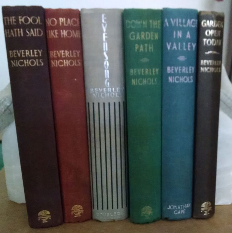 Six Beverley Nichols books: The Fool Hath Said, 1st ed.; Evensong, 1st ed.; No Place Like Home; Garden Open Today; A Village in a Valley; Down the Garden Path. Beverley Nichols.