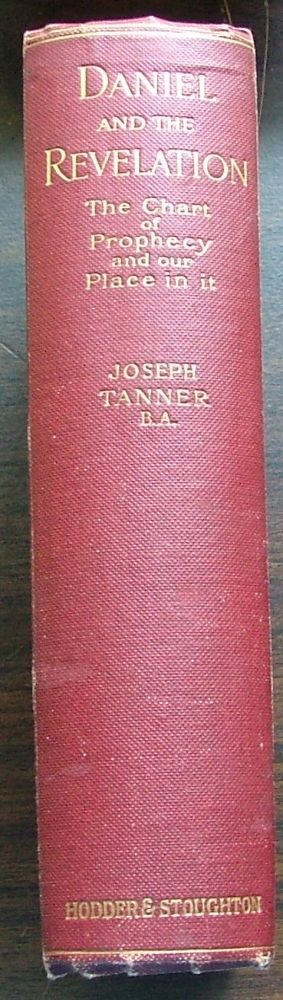 The Chart of Prophecy and Our Place In It. Joseph Tanner.