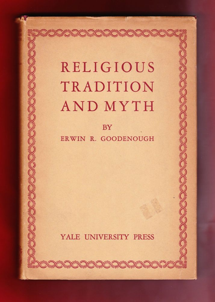 Religious Tradition and Myth. Erwin R. Goodenough.