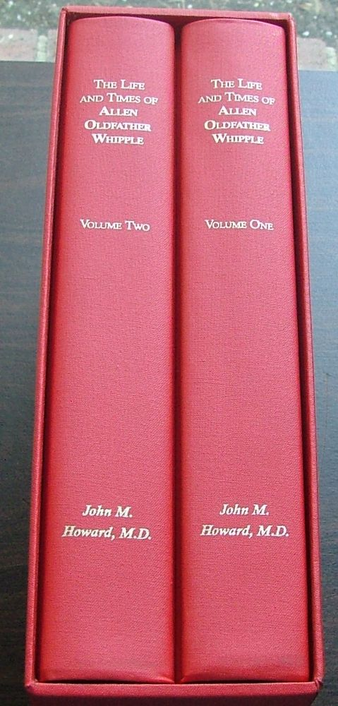 The Life and Times of Allen Oldfather Whipple, the Missionary and the Surgeon. John M Howard, M. D.