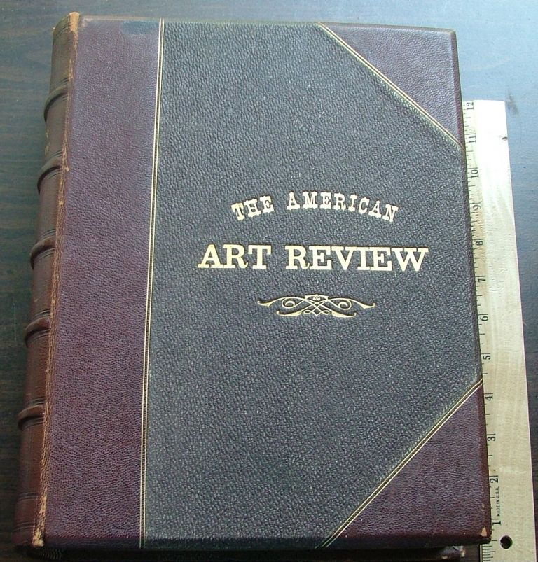 The American Art Review A Journal devoted to the Practice Theory History and Archaeology of Art - Volume One. S. R. Koehler.