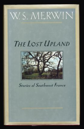 The Lost Upland. W. S. Merwin