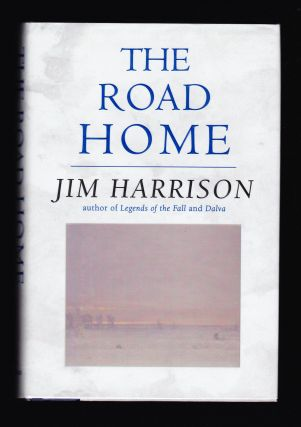 The Road Home. Jim Harrison