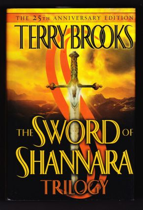 The Sword of Shannara Trilogy, THe 25th Anniversary Edition. Terry Brooks