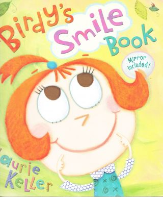 Birdy's Smile Book. Laurie Keller