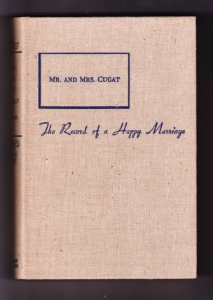 Mr. and Mrs. Cugat, The Record of a Happy Marriage. Isabel Scott Rorick