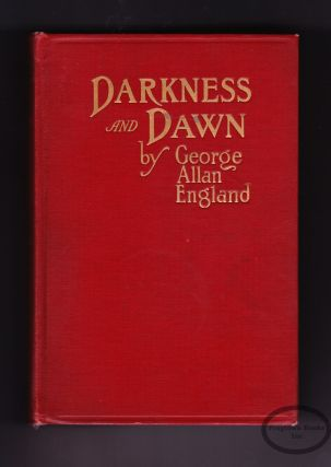 Darkness and Dawn. George Allan England