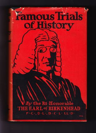 Famous Trials of History. Rt. Honorable The Earl of Birkenhead
