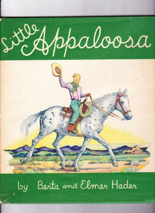 Little Appaloosa. Berta and Elmer Hader