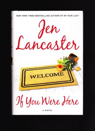 If You Were Here. Jen Lancaster