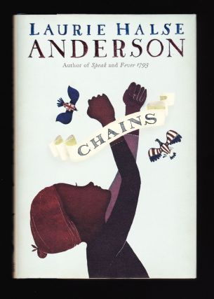 Chains, Seeds of America. Laurie Halse Anderson