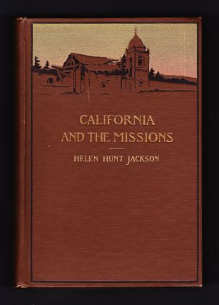 Glimpses of California and the Missions. Helen Hunt Jackson
