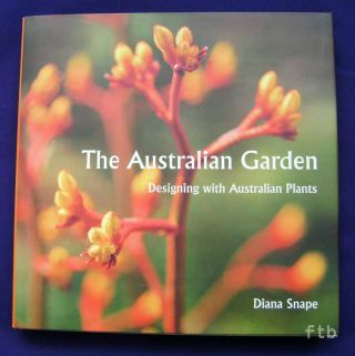 The Australian Garden, Designing with Australian Plants