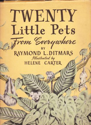 Twenty Little Pets from Everywhere. Raymond L. Ditmars