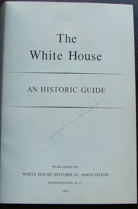 The White House. an Historic Guide signed on the title page by Jacqueline Kennedy