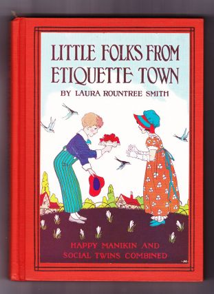 Little Folks from Etiquette Town, Happy Manikin and Social Twins Combined. Laura Rountree Smith,...