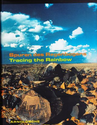 Spuren des Regenbogens: Tracing the Rainbow, Art and Life in Southern Africa. Stefan Eisenhofer