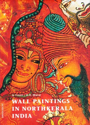 Wall Paintings in North Kerala India, 1000 Years of Temple Art / Wandmalerei in Nordkerala...
