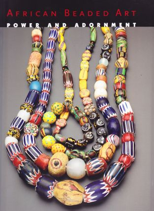 African Beaded Art, Power and Adornment. John III Pemberton