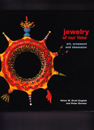 Jewelry of Our Time, Art, Ornament and Obsession. Helen W. Drutt English, Peter Dormer