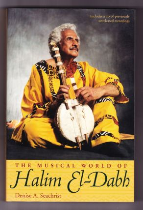 The Musical World of Halim El-Dabh. Denise A. Seachrist