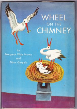Wheel on the Chimney. Margaret Wise Brown, Tibor Gergely