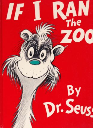 If I Ran the Zoo. Seuss, Theodore Geisel
